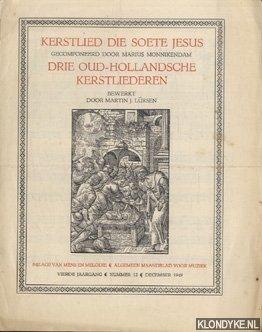 LÜRSEN, MARTIN J - Kerstlied die soete Jezus gecomponeerd door M. Monnikendam. Drie oud-Hollansche kerstliederen