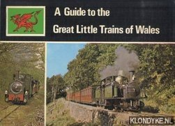 Diverse auteurs - A Guide to the Great Little Trains of Wales