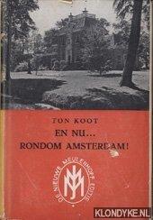 KOOT, TON - En nu... Rondom Amsterdam!
