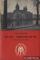 KOOT, TON - En nu... Amsterdam in!