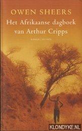 SHEERS, OWEN - Het Afgrikaanse dagboek van Arthur Cripps