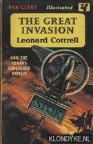 COTTRELL, LEONARD - The great invasion