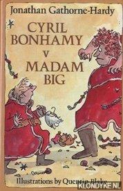 GATHORNE-HARDY, JONATHAN - Cyril Bonhamy V Madame Big