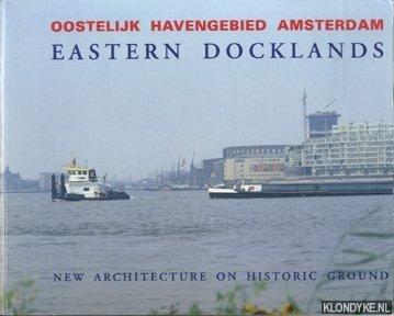 Koster, Egbert - Oostelijk Havengebied Amsterdam - Eastern Docklands