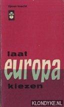 KNECHT, TIJMEN - Laat Europa kiezen