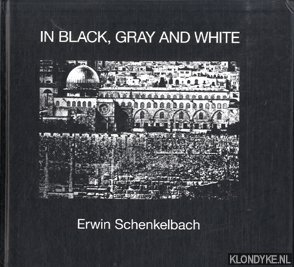 SCHENKELBACH, ERWIN - In black, gray and white