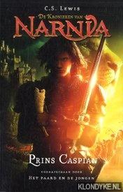 Lewis, C.S. - De kronieken van Narnia. Prins Caspian voorafgegaan door: het paard en de jongen