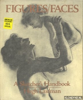 LAIDMAN, HUGH - Figure/Faces. A sketcher's handbook