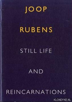 RUBENS, JOOP - Joop Rubens still life and reincarnations