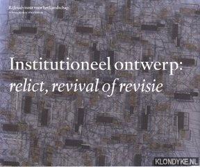 Sijmons, Dirk - Institutioneel ontwerp: relict, revival of revisie