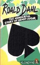 DAHL, ROALD - Tjhe wonderful story of Henry Sugar and six more
