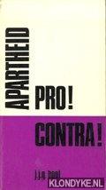 Boot, J.J.G. - Apartheid pro!/contra!. Een pleidooi voor zuiverheid in de discussie over de Zuidafrikaanse  Apartheidspolitiek