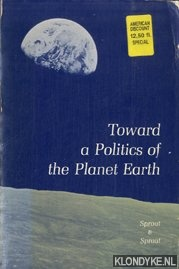 Sprout, Harold & Margaret - Toward a politics of the planet earth