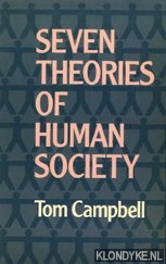 CAMPBELL, TOM - Seven theories of human society
