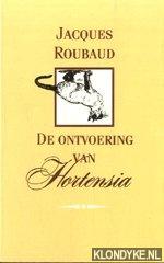 ROUBAUD, JACQUES - De ontvoering van Hortensia