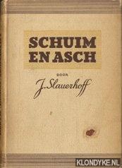 Slauerhoff, J - Schuim en asch