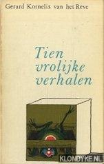 reve, Gerard Cornelis van het - Tien vrolijke verhalen