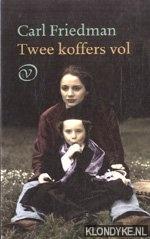 Friedman, Carl - Twee koffers vol