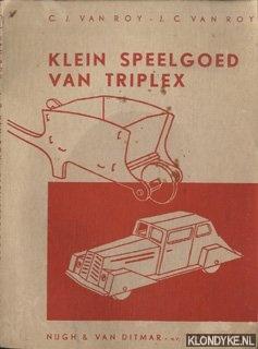 ROY, C.J. VAN EN J.C. - Klein speelgoed van triplex
