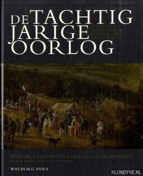 Groenveld, S. & H. Leeuwenberg - De tachtigjarige oorlog. Opstand en consolidatie in de Nederlanden (ca. 1560-1650)