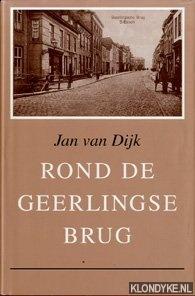 Dijk, Jan van - Rond de Geerlingse Brug