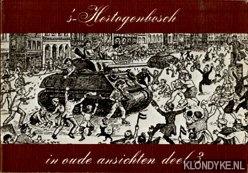 Dorenbosch, G.J.J.F.M. & Roelands, J.A.M. - 's-Hertogenbosch in oude Ansichten, deel 3