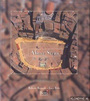 BARZANTI, ROBERTO - Above Siena. The shape of the city