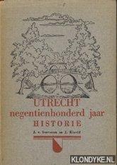 STAVEREN, J. VAN & J. KIEVID - Utrecht negentienhonderd jaar historie