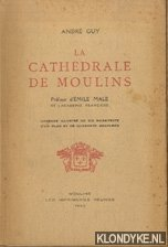 Guy, Andre - La Cathedrale de Moulins