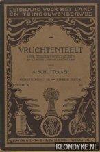 Schuttevaer, A. - Vruchtenteelt. Voor tuinbouwwintercursussen en landbouwwinterscholen