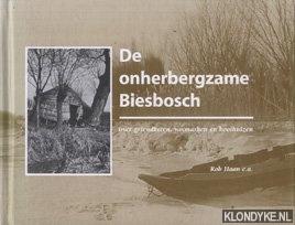 Haan, Rob - e.a. - De onherbergzame Biesbosch. Over griendketen, woonarken en kooihuizen