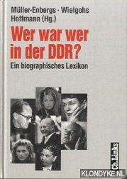 Müller-Enbergs, Helmut - e.a. - Wer war wer in der DDR? Ein biographisches Lexikon