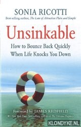 Ricotti, Sonia - Unsinkable. How to Bounce Back Quickly When Life Knocks You Down