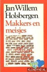 HOLSBERGEN, JAN WILLEM - Makkers en meisjes