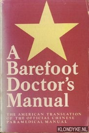 A Barefoot Doctor's Manual:...