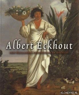 Buvelot, Quentin (redactie) - Albert Eckhout. Een Hollandse kunstenaar in Brazilië