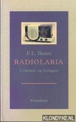 BASTET, F.L. - Radiolaria. Colums en lezingen