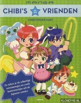 Hart, Christopher - Manga. Chibi's en hun vrienden. Zo teken je de schattige minimensjes en coole kattenmeisjes uit de Japanse comics
