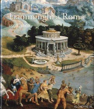 DEVISSCHER, HANS (REDACTIE) - Fiamminghi a Roma 1508 / 1608. Kunstenaars uit de Nederlanden en het Prinsbisdom Luik te Rome tijdens de Renaissance
