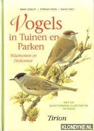 GOLLEY, MARK EN ANDEREN - Vogels in tuinen en parken. Waarnemen en herkennen met 500 schitterende illustratiesa in kleur