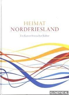 STEENSEN, THOMAS - Heimat Nordfriesland. Ein Kanon friesischer Kultur