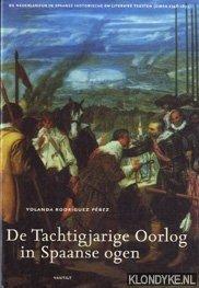 Rodriguez Perez, Yolanda - De tachtigjarige oorlog in Spaanse ogen. De Nederlanden in Spaanse historische en literaire teksten ( circa1548-1673 )