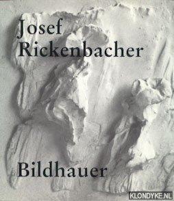 DALCHER, PETER, HANS STEINEGGER & MATHESON, JOHN - Josef Rickenbacher, Bildhauer