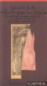 Zauber gegen die Kälte. Erotische Gedichte / Sortilegio contra el frio. Poemas eroticos - Belli, Gioconda