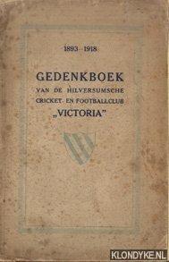 DICK - Gedenkboek van de Hilversumsche Cricket- en Footballclub