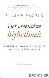 Pagels, Elaine - Het vreemdste Bijbelboek .Visioenen, voorspellingen en politiek in openbaring