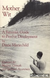 Mariechild, Diane - Mother Wit. A Feminist Guide to Psychic Development