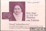Lisieux, Therese van - Een jaar op weg met Therese van Lisieux. Twaalf maandkaarten