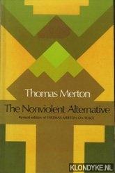 Merton, Thomas - The Nonviolent Alternative