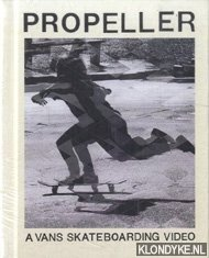 ROWLEY, GEOFF - E.A. - Propeller. A Vans Skateboarding Video
